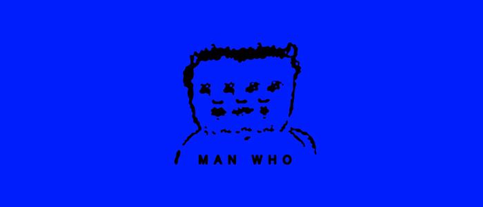 """MAN WHO"" DVD"